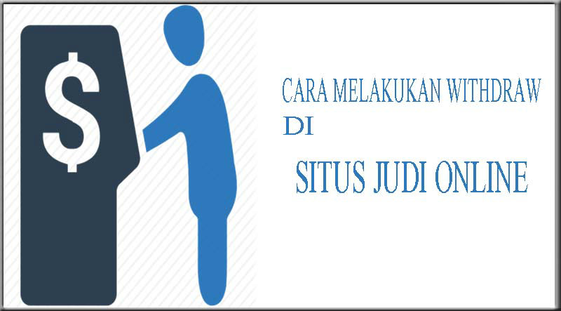 cara withdraw di website judi online